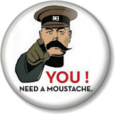 "YOU! NEED A MOUSTACHE 25mm 1"" Pin Button Badge Movember Tash Mustache Geek Retro"