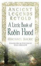 A Little Book of Robin Hood (Ancient Legends Retold), Dacre, Michael, New Books