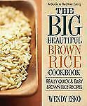 The Big Beautiful Brown Rice Cookbook: Really Quick & Easy Brown Rice -ExLibrary