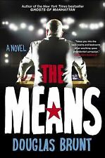 The Means : A Novel by Douglas Brunt (2014, Hardcover)