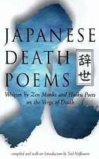 Japanese Death Poems : Written by Zen Monks and Haiku Poets on the Verge of...