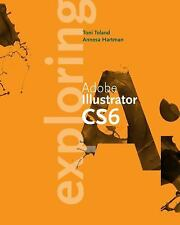 Exploring Adobe Illustrator CS6 Adobe CS6