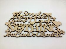 "MDF "" I SMILE BECAUSE YOUR MY SISTER""  Signs  Shapes  Approx 300mm x 220mm"