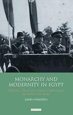 Monarchy and Modernity in Egypt, James Whidden