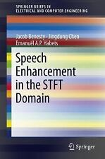 Speech Enhancement in the STFT Domain (SpringerBriefs in Electrical and Comput..