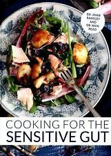 Cooking for the Sensitive Gut : Delicious, Soothing, Healthy Recipes for...