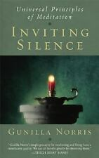 Inviting Silence : Universal Principles of Meditation by Gunilla Norris...