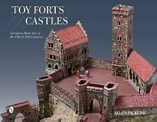 TOY FORTS & CASTLES (9780764348136) - ALLEN HICKLING (HARDCOVER) NEW