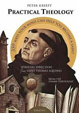 Practical Theology : Spiritual Direction from St. Thomas Aquinas by Peter...