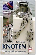 Wichtige Knoten: Richtig geknüpft und angewandt; Material;Festigkeit... (Pietsch