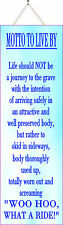 Inspirational Motto to Live By Funny Quote Sign in Blue PM035