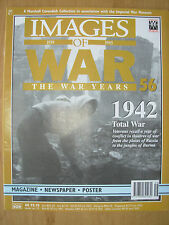 IMAGES OF WAR MAGAZINE No 56 WWII  THE WAR YEARS 1942 TOTAL WAR RUSSIA TO BURMA