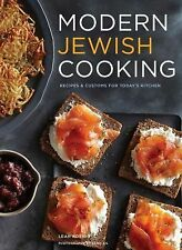 Modern Jewish Cooking : Recipes and Customs for Today's Kitchen by Leah...