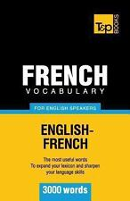French Vocabulary for English Speakers - 3000 Words by Andrey Taranov (2012,...