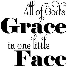 ALL OF GOD' GRACE IN ONE LITTLE FACE Wall Words Decal Vinyl Quote Decor