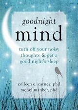 Goodnight Mind: Turn Off Your Noisy Thoughts and Get a Good Night's Sl-ExLibrary