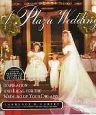 A Plaza Wedding : A Complete Planner for the Wedding of Your Dreams by...