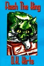 Flash the King by D. K. Kirts (1999, Paperback)