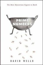 Prime Numbers : The Most Mysterious Figures in Math by David Wells (2005,...