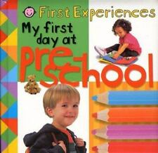 First Experiences: My First Day at Preschool First Experiences Priddy Books