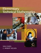 Elementary Technical Mathematics by Dale Ewen and C. Robert Nelson (2006,...