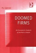 NEW - Doomed Firms: An Econometric Analysis of the Path to Failure