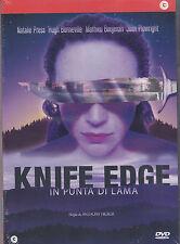 Dvd **KNIFE EDGE ♦ IN PUNTA DI LAMA** nuovo 2008