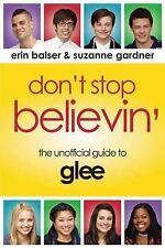 Don't Stop Believin': The Unofficial Guide to Glee-ExLibrary