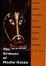 The Grimace of Macho Raton: Artisans, Identity, and Nation in Late-Twe-ExLibrary