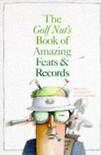 The Golf Nut's Book of Amazing Feats and Records, Bruce Nash, Allan Zullo, Georg