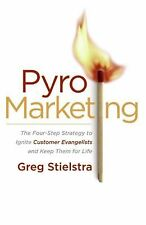 PyroMarketing: The Four-Step Strategy to Ignite Customer Evangelists and Keep Th