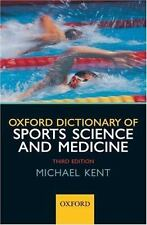 Oxford Dictionary of Sports Science and Medicine by Michael Kent (2007, Paperbac