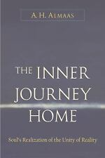 Inner Journey Home: The Soul's Realization of the Unity of Reality, Almaas, A. H