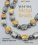 Making Metal Beads: Techniques, Projects, Inspiration Lark Jewelry Books