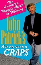 John Patrick's Advanced Craps: The Advanced Player's Guide to Winning, Patrick,