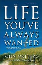 Life You've Always Wanted : Spiritual Disciplines for Ordinary People by John...