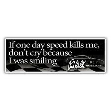 Paul Walker - IF ONE DAY SPEED KILLS ME DONT CRY sticker 145x50mm fast & furious