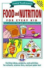 Janice VanCleave's Food and Nutrition for Every Kid: Easy Activities That Make L