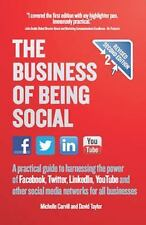 The Business of Being Social : A Practical Guide to Harnessing the Power of...