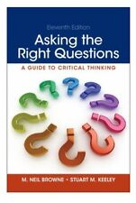 Asking the Right Questions by M. Neil Browne and Stuart M. Keeley (2013,...