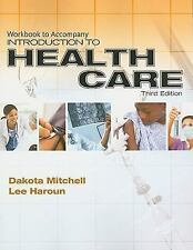 Workbook for Mitchell/Haroun's Introduction to Health Care, 3rd, Haroun, Lee, Mi
