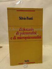 PSICOLOGIA: S. Fanti, Dizionario psicoanalisi e di micropsicoanalisi, Borla 1984
