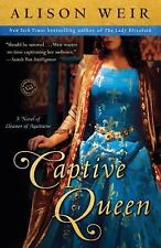 CAPTIVE QUEEN [9780345511881] - ALISON WEIR (PAPERBACK) NEW