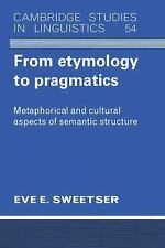 From Etymology to Pragmatics: Metaphorical and Cultural Aspects of Semantic Stru