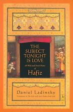 The Subject Tonight Is Love: 60 Wild and Sweet Poems of Hafiz (Compass) Hafiz