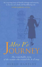 Mrs.P's Journey: The Remarkable Story of the Woman Who Created the A-Z Map, Sara
