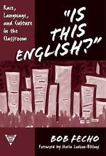 Is This English? Race, Language, and Culture in the Classroom (Practitioner Inqu