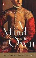 A Mind of Its Own : Cultural History of the Penis by David Friedman (2003, SC)