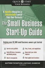 The Small Business Start-Up Guide : A Surefire Blueprint to Successfully...
