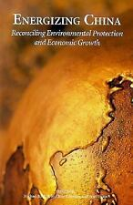 Energizing China: Reconciling Environmental Protection and Economic Growth (Harv